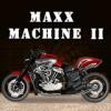 Maxx Machine II