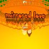 Mirrored Love