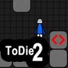 ToDie2